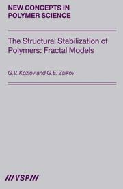 Cover of: The Structural Stabilization of Polymers: Fractal Models (New Concepts in Polymer Science) (New Concepts in Polymer Science)