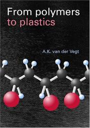 Cover of: From Polymers to Plastics | A.K. van der Vegt