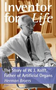 Cover of: Inventor for Life, The Story of W. J. Kolff, Father of Artificial Organs | Herman Broers