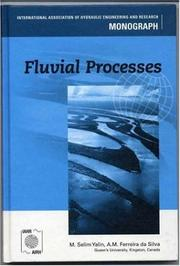 Cover of: Fluvial Processes Monograpgh | M.Selim Yalin