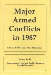 Cover of: Major Armed Conflicts in 1987 (Uppsala University Department of Peace & Conflict Research, Report No. 28) | G. Kenneth Wilson