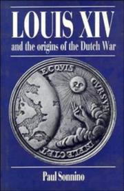 Cover of: Louis XIV and the origins of the Dutch War | Paul Sonnino