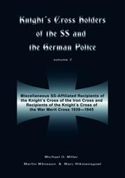 Cover of: KNIGHTS CROSS HOLDERS OF THE SS AND THE GERMANPOLICE VOLUME 2 | Michael Miller