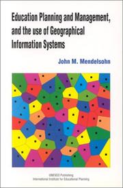 Cover of: Education Planning and Management and the Use of Geographical Information Systems