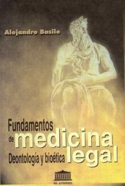 Cover of: Fundamentos de Medicina Legal, Deontologia y Bioet