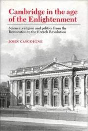 Cover of: Cambridge in the age of the Enlightenment | Gascoigne, John Ph. D.