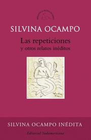 Cover of: Las Repeticiones y Otros Relatos Ineditos/  Repetitions and Other Unpublished Stories (Biblioteca Silvina Ocampo)