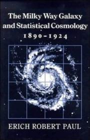 The Milky Way galaxy and statistical cosmology, 1890-1924 by Erich Robert Paul