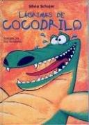 Cover of: Lagrimas de cocodrilo (Un Cuento, Un Canto y a Dormir (a Story, a Song and to Sleep)
