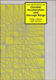 Cover of: The principles of circular accelerators and storage rings | Philip J. Bryant