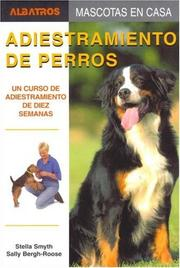 Cover of: Adiestramiento De Perros/ Training of Dogs | Stella Smith, Sally Bergh-Roose