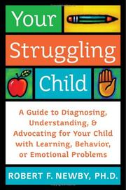 Cover of: Your struggling child | Robert F. Newby