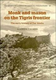 Monk and mason on the Tigris frontier by Andrew Palmer