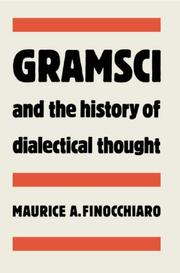 Cover of: Gramsci and the history of dialectical thought | Maurice A. Finocchiaro