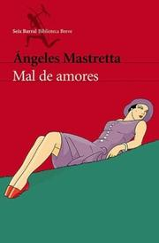 Cover of: Mal de Amores by Angeles Mastretta