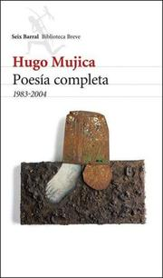Cover of: Hugo Mujica Poesia Completa 1983-2004