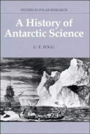 Cover of: A history of Antarctic science | G. E. Fogg