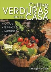 Cover of: Cultive Verduras En Su Casa/ Home Grown Vegetables