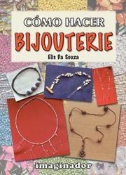Cover of: Como Hacer Bijouterie / How to Make Jewelry