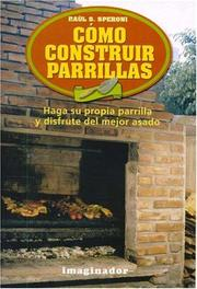 Cover of: Como Construir Parrillas / How to construct Grills: Haga su propia parrilla y disfrute del mejor asado / Make your own grill and enjoy the best roast