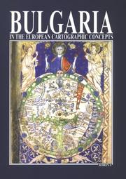 Cover of: Bulgaria in the European Cartographic Concepts Until XIX Century | Atanas Orachev