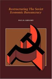 Cover of: Restructuring the Soviet economic bureaucracy