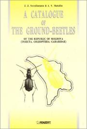 Cover of: Catalogue of the Ground-Beetles of the Republic of Mollldova Insecta, Coleoptera | Z. Z. Neculiseanu