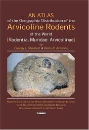 Cover of: Atlas of the Geographic Distribution of the Arvicoline Rodents of the World: Rodentia, Muridae | Georgy I. Shenbrot