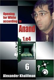 Cover of: Opening for White according to Anand 1.e4, Volume 6 (Repertoire Books) | Alexander Khalifman