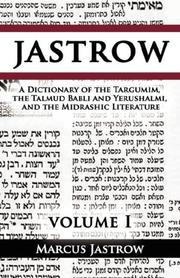 Cover of: A Dictionary of the Targumim, the Talmud Babli and Yerushalmi, and the Midrashic Literature, Volume I