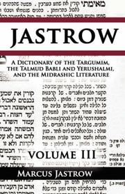 Cover of: A Dictionary of the Targumim, the Talmud Babli and Yerushalmi, and the Midrashic Literature, Volume III