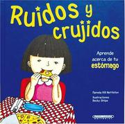 Cover of: Ruidos Y Crujidos / Gurgles and Growls, Learning About Your Stomach: Aprende Acerca Du Tu Estomago (Cuerpo Sorprendente)