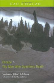Cover of: Escape and The Man Who Questions Death | Gao Xingjian