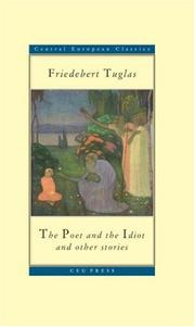 Cover of: The Poet and the Idiot, and Other Stories (Central European Classics) (Central European Classics)