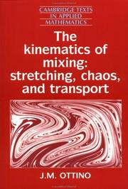 Cover of: The kinematics of mixing | J. M. Ottino