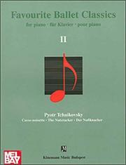 Cover of: Favorite Ballet Classics II: Tchaikovsky: Nutcracker