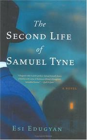 Cover of: The second life of Samuel Tyne | Esi Edugyan