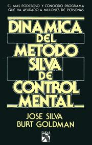Cover of: Dinamica del Metodo Silva de control mental by Jose Silva, Burt Goldman