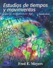 Cover of: Estudios de Tiempos y Movimientos by Fred E. Meyers
