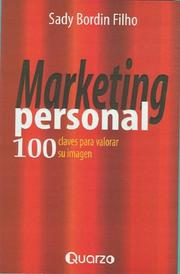 Cover of: Marketing personal. 100 claves para valorar su imagen by S. Bordin, Sady Bordin Filho