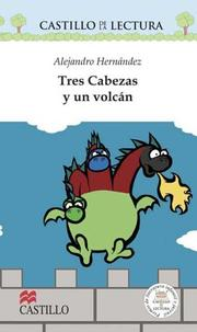 Cover of: Tres Cabezas y un volcan (Castillo De La Lectura Blanca / White Reading Castle)