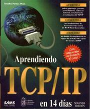 Cover of: Aprendiendo TCP/IP en 14 dias 2a edicion by PH. D. Parker, Timothy Parker