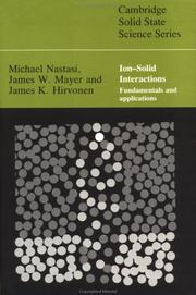 Cover of: Ion-solid interactions | Michael Anthony Nastasi