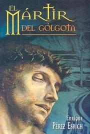 Cover of: El Martir Del Golgota by Enrique Perez Escrich