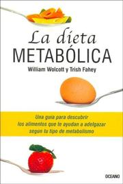 Cover of: La Dieta Metabolica (Para Estar Bien) by Wolcott, fahey