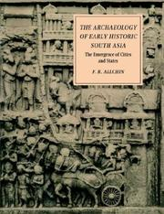 Cover of: The archaeology of early historic South Asia | F. Raymond Allchin