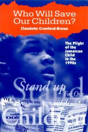 Cover of: Who Will Save Our Children? The Plight of the Jamaican Child in the Nineties | Claudette Crawford-Brown