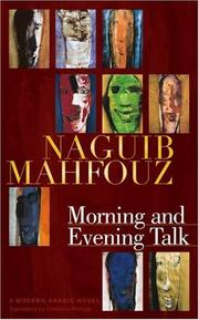 Cover of: Morning and Evening Talk: A Modern Arabic Novel (Modern Arabic Literature) (Modern Arabic Literature)