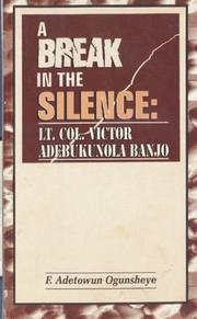 Cover of: A Break in the Silence | F. Adetowun Ogunsheye