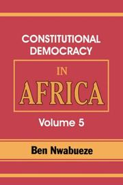 Cover of: Constitutional Democracy in Africa. Vol. 5. The Return of Africa to Constitutional Democracy (Constitutional Democracy in Africa) | Ben Nwabueze